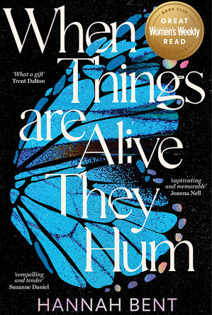 When Things Are Alive They Hum - Hannah Bent