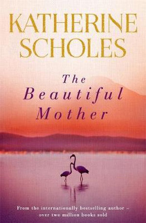 The Beautiful Mother - Katherine Scholes