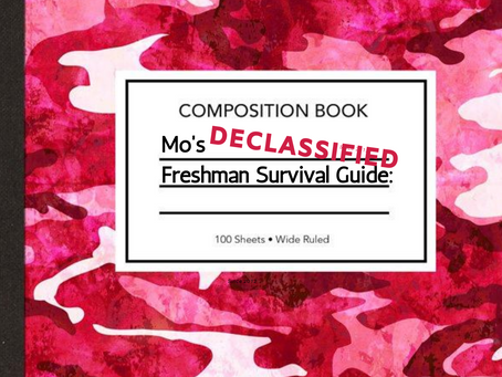 Mo's Declassified Freshman Survival Guide: