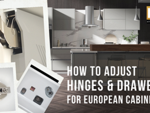 VIDEO: European Cabinet Hinge and Drawer Adjustment Guide
