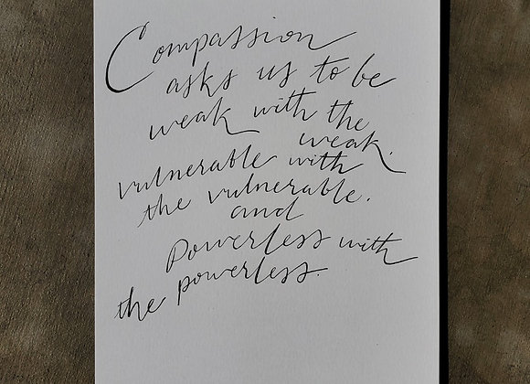 Compassion asks us to be weak...