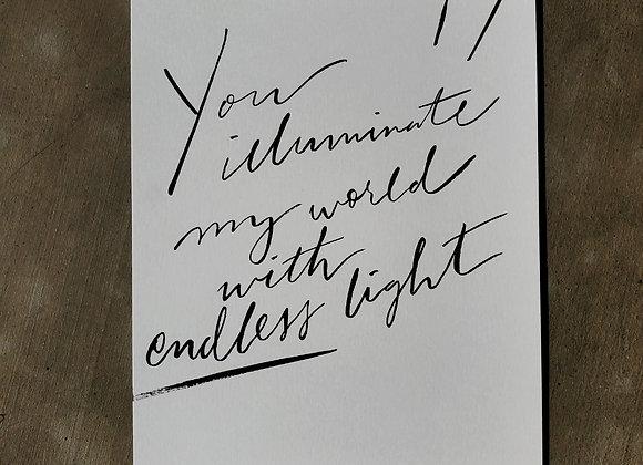 You Illuminate My World With Endless Light