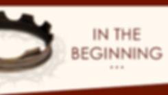 Apr 19 - In the Beginning.jpg