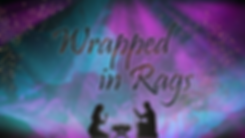 (Dec24)Wrapped-in-Rags_TITLE2_slide copy