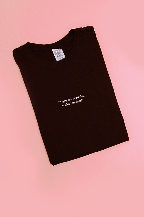 """""""If you can read this, you're too close"""" Slogan Oversized T-shirt"""