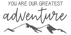 our greatest adventure