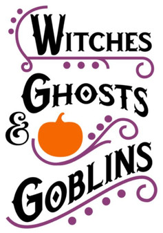 witches, ghosts, goblins