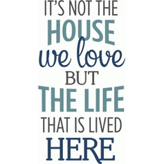 it's not the house we love