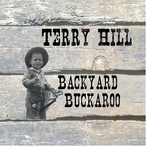 "Terry Hill album ""Backyard Buckaroo"""