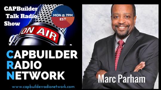 Monday's  @ 7 PM EST - CAPBuilder Talk w/Marc Parham