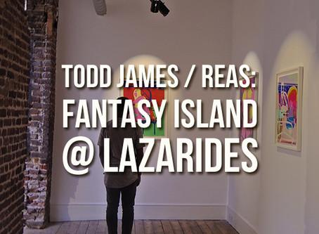 Todd James: Fantasy Island @Lazarides