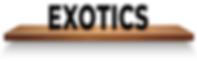 EXOTICS SHELF.png