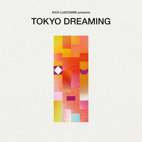 Tokyo Dreaming - Nick Luscombe Presents (Various Artists)