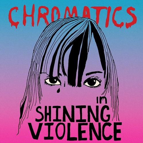 Chromatics - In Shining Violence
