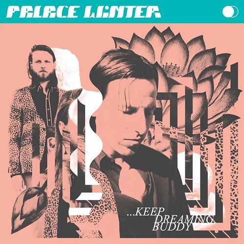 Palace Winter - Keep Dreaming, Buddy