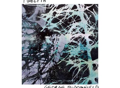 George Bloomfield - Twelfth (Single Release)