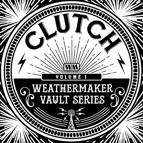 Clutch - The Weathermaker Vault Series Vol.1