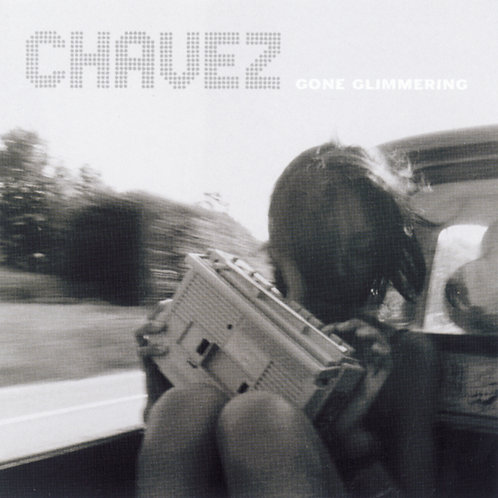 Chavez - Gone Glimmering (25th Anniversary Edition)