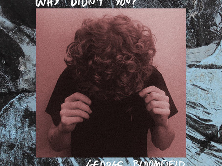 George Bloomfield - Why Didn't You? (Single Review)