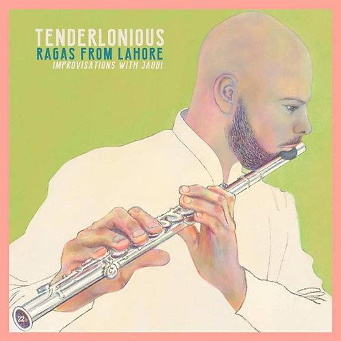 Tenderlonious - Ragas From Lahore