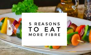 5 Reasons to Eat More Fibre