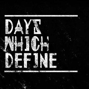 Days Which Define (Artwork).jpg