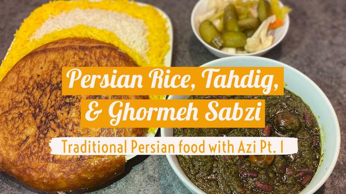 Persian Rice, Tahdig, & Ghormeh Sabzi | Traditional Persian Food with Azi Pt. 1