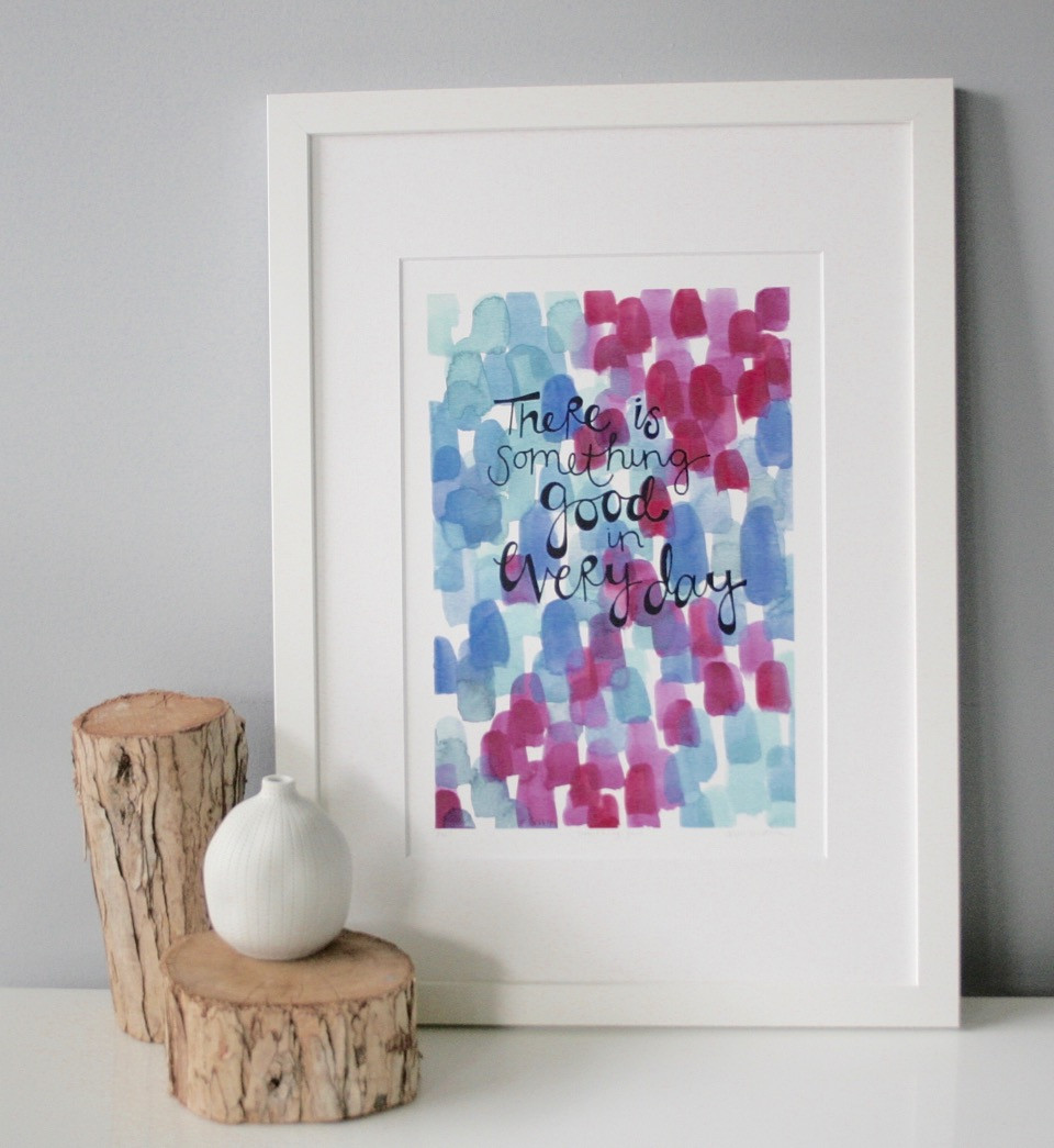There is something good in everyday - A4 print