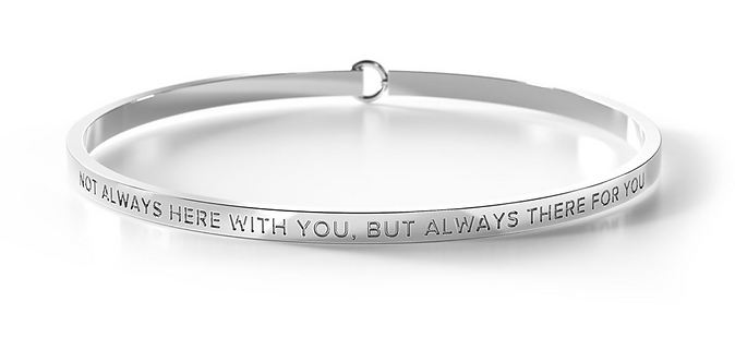 Clasp Bangle - Not Always Here with You but Always.. - Be.