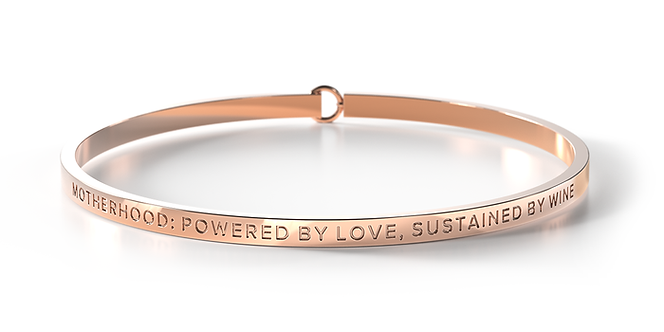 clasp bangle - MOTHERHOOD. POWERED BY LOVE. SUSTAINED BY WINE.