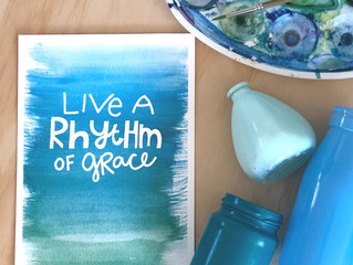 How to live in a Rhythm of Grace? (I'm still trying to figure it out)