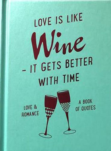 Love is Like Wine - It Gets Better With - Time book
