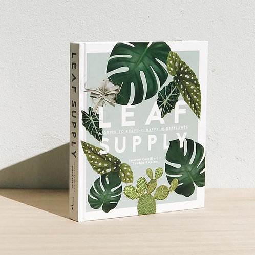 Leaf Supply: A guide to keeping happy houseplants BOOK