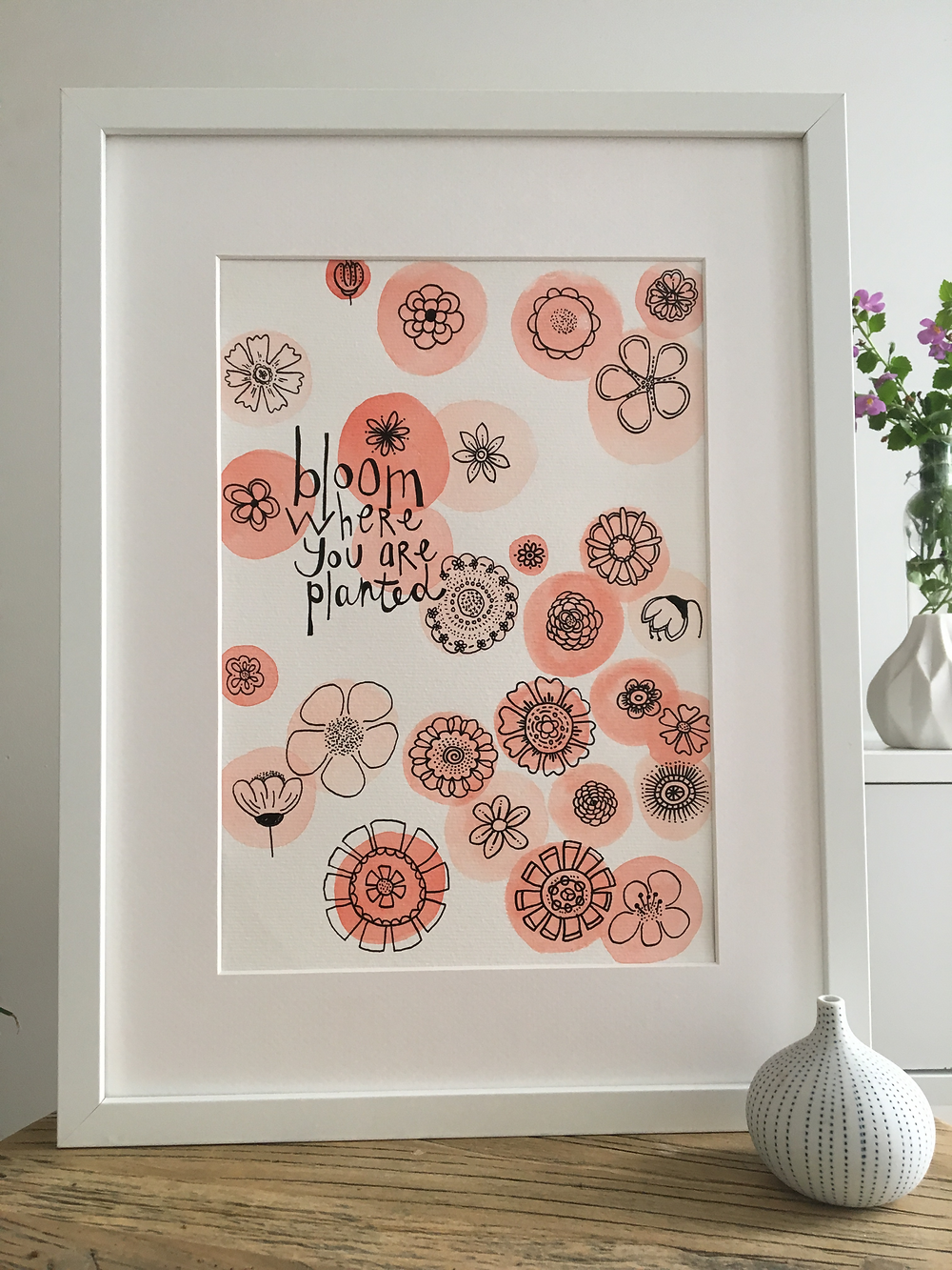bloom where you are planted. Peach, Pink, Black, White, watercolour, ink, text.