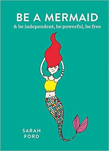 Be a Mermaid - Sarah Ford
