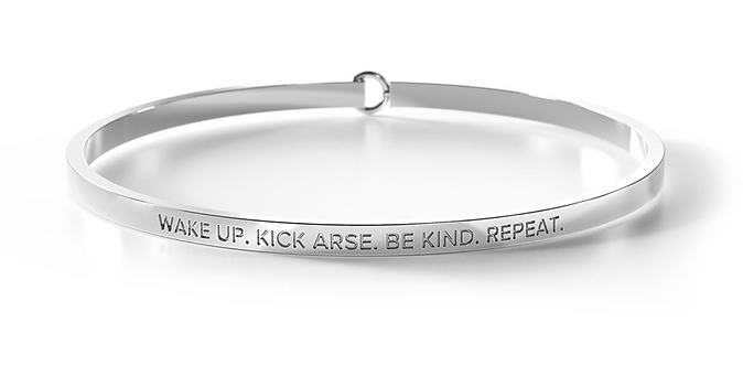 Clasp Bangle - Wake Up. Kick Arse. Be Kind. Repeat.  - Be.