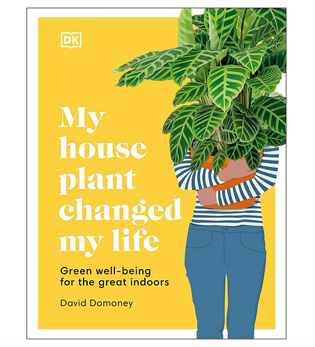 My House Plant Changed My Life BOOK