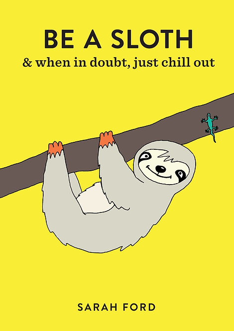 Be a Sloth - Sarah Ford Book
