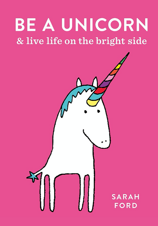 Be a Unicorn - Sarah Ford Book