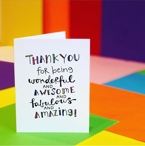 Wonderful, Awesome, Fabulous, Amazing! CARD