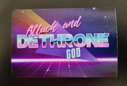 Attack and Dethrone God (magnet)