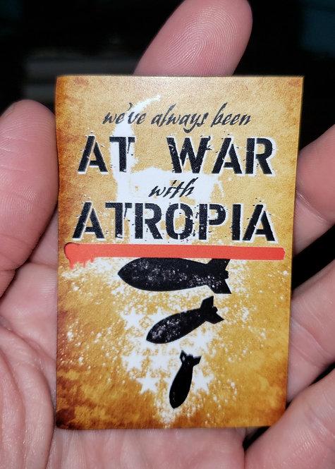 We've Always been at war with Atropia (magnet)