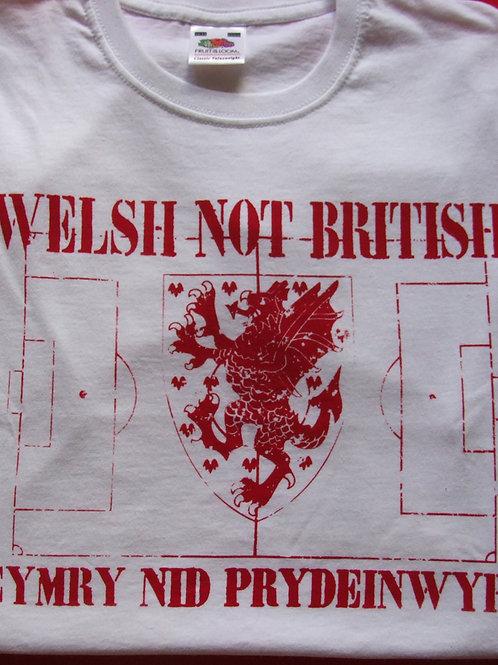 Crys T Cymry Nid Prydeinwyr/Welsh Not British T