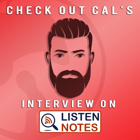 Cal Gets Interviewed By Listen Notes