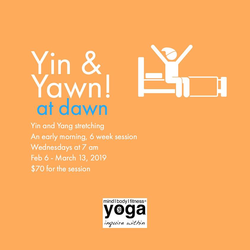 Yin and Yawn at Dawn - CANCELLED