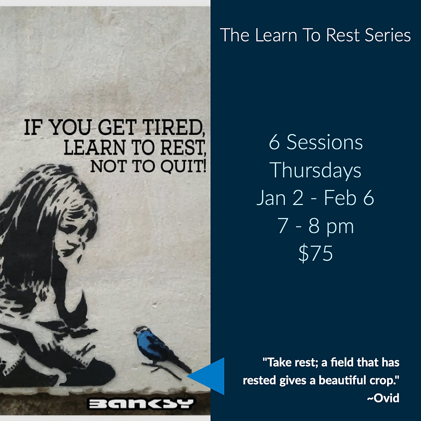 Registration Deadline - The Learn To Rest Series