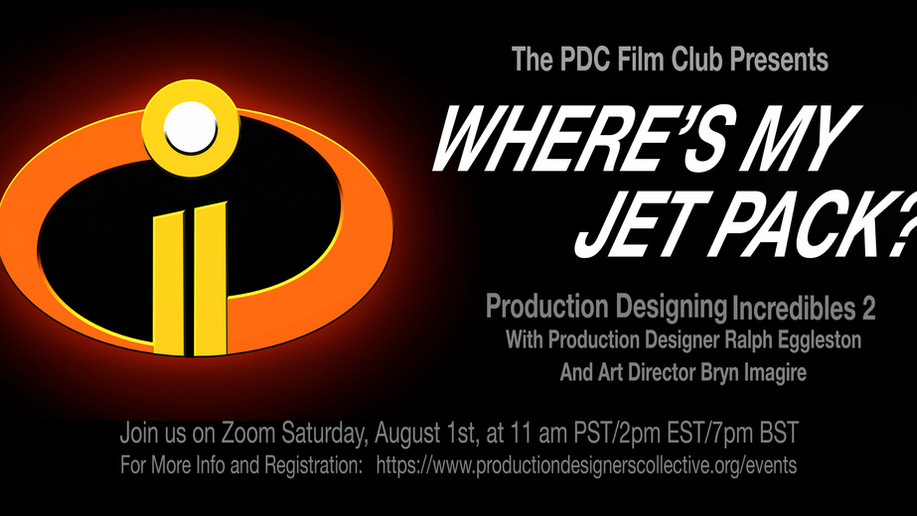 "PDC Virtual Film Club - ""Where's My Jet Pack?"" - Production Designing ""Incredible"
