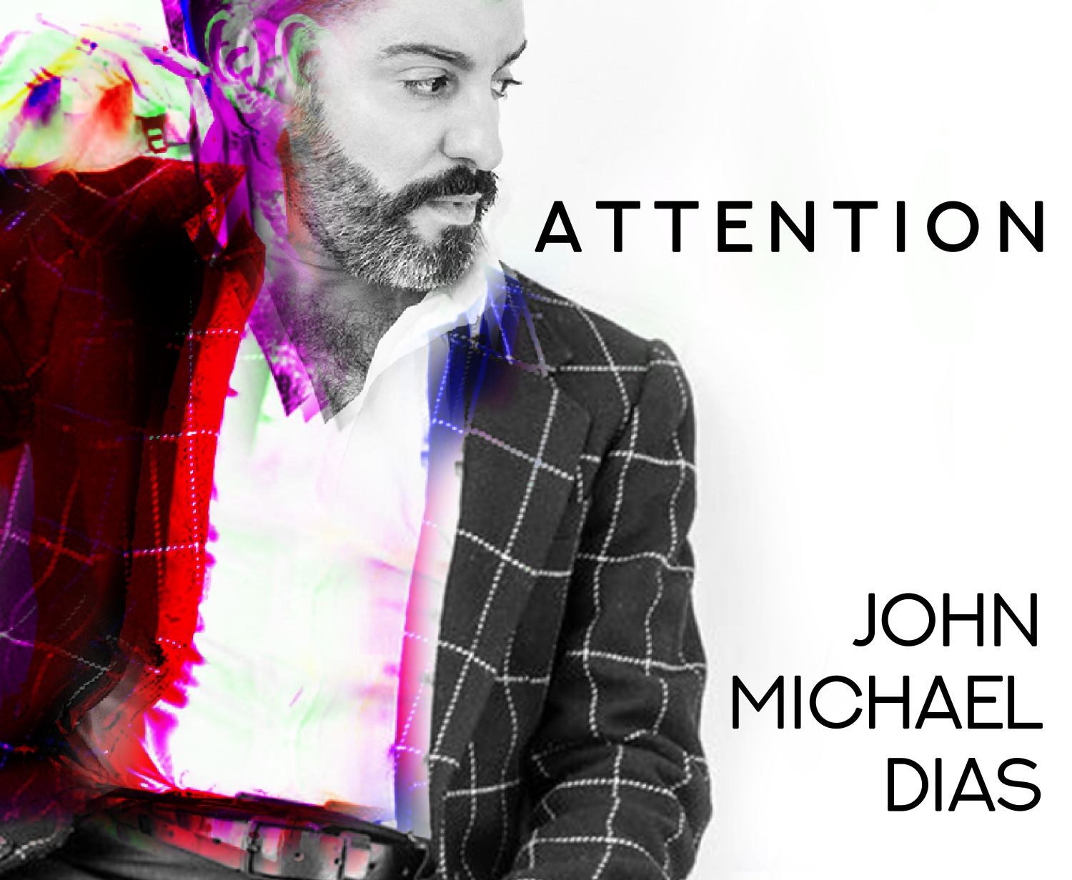 John Michael Dias - Attention