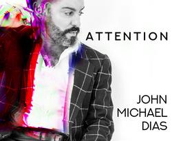 John Michael Dias - Attention
