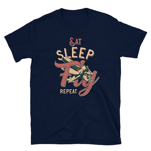 Eat, Sleep, Fly, Repeat Unisex T-Shirt